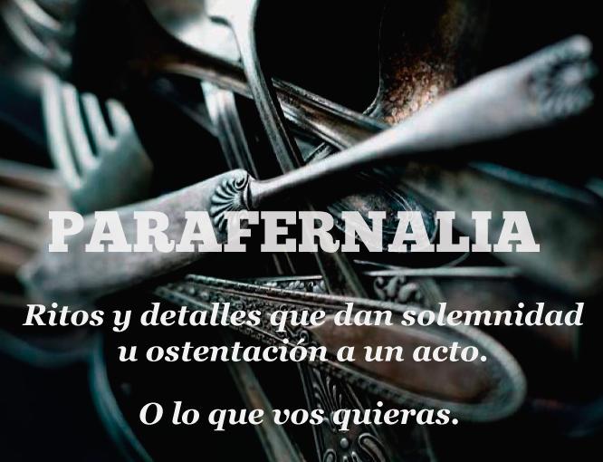 Diccionario palabra - parafernalia definición