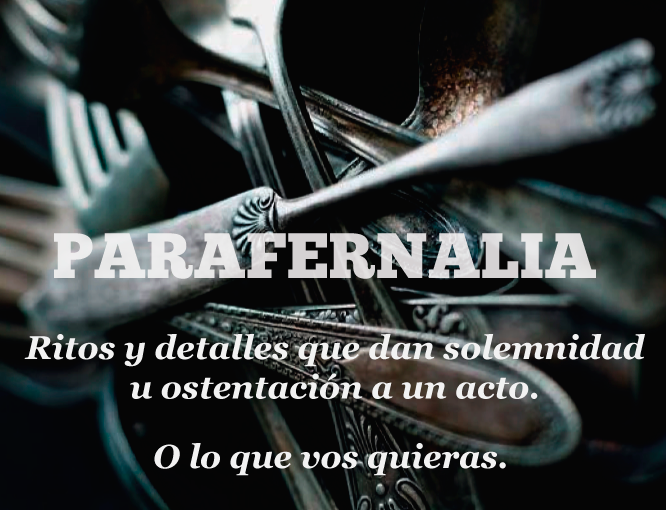 Palabras: parafernalia