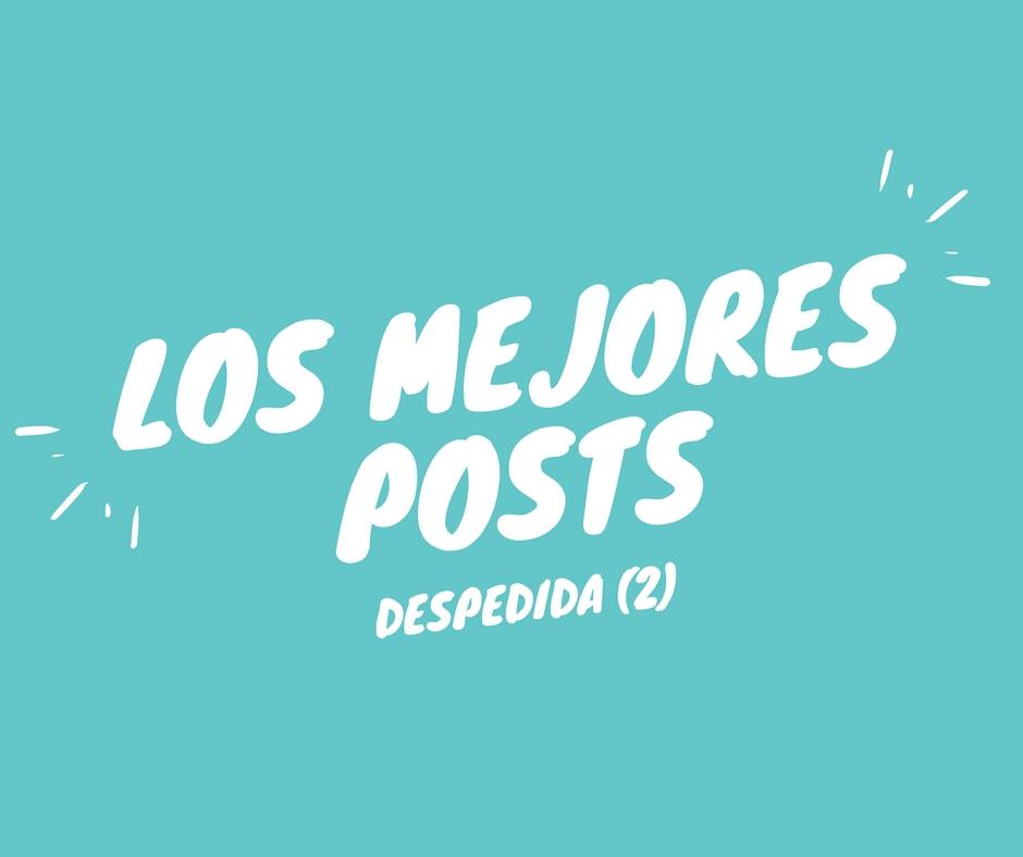 Despedida (2) Los mejores posts de cada una, elegidos por la otra